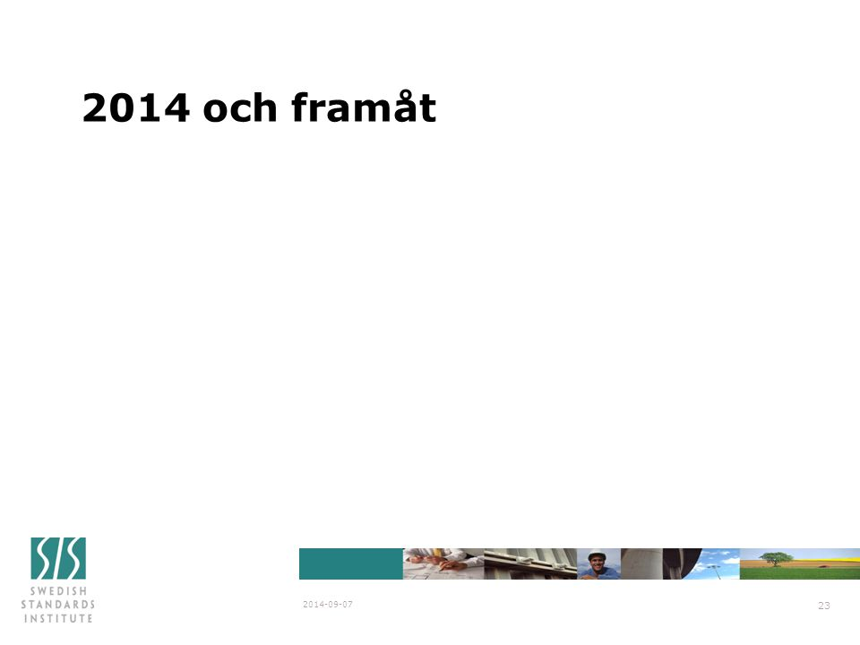 2014 och framåt 2014-09-07 23