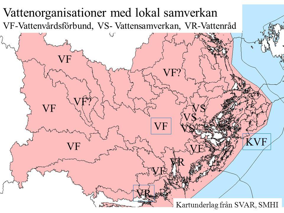 Vattenorganisationer med lokal samverkan VF-Vattenvårdsförbund, VS- Vattensamverkan, VR-Vattenråd Kartunderlag från SVAR, SMHI VF VS VF VR VS KVF VR V