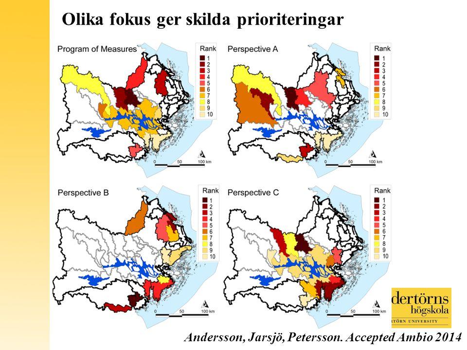 Andersson, Jarsjö, Petersson. Accepted Ambio 2014 Olika fokus ger skilda prioriteringar