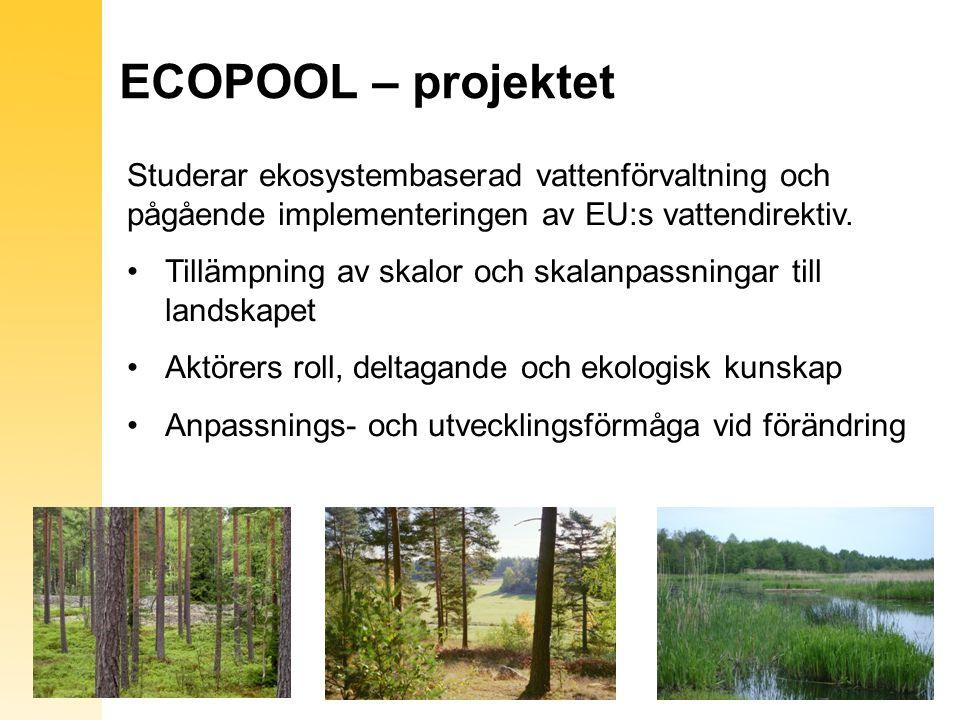 ECOPOOL – projektet Studerar ekosystembaserad vattenförvaltning och pågående implementeringen av EU:s vattendirektiv. Tillämpning av skalor och skalan