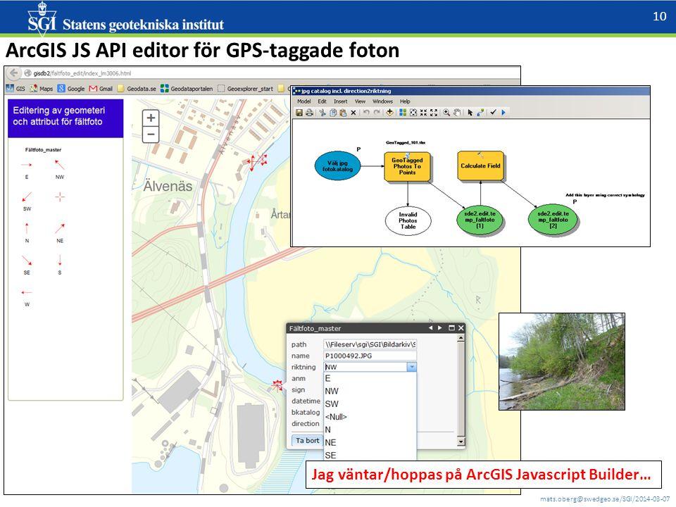 mats.oberg@swedgeo.se/SGI/2014-03-07 10 Jag väntar/hoppas på ArcGIS Javascript Builder… ArcGIS JS API editor för GPS-taggade foton