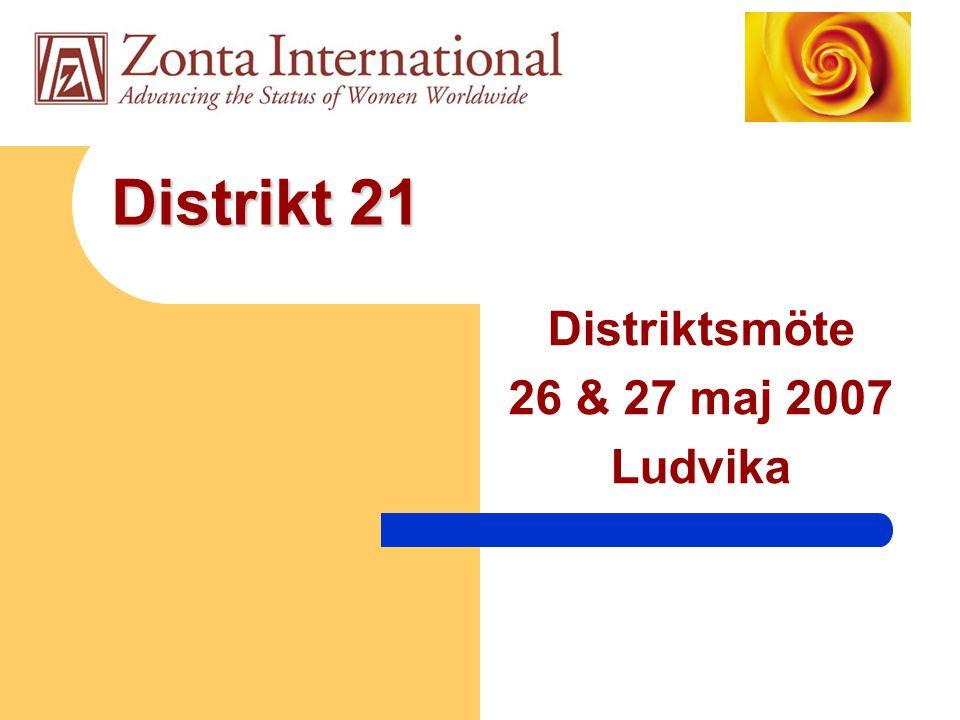 Distrikt 21 Distriktsmöte 26 & 27 maj 2007 Ludvika