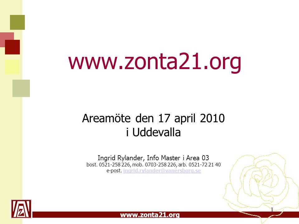 www.zonta21.org Areamöte den 17 april 2010 i Uddevalla Ingrid Rylander, Info Master i Area 03 bost.