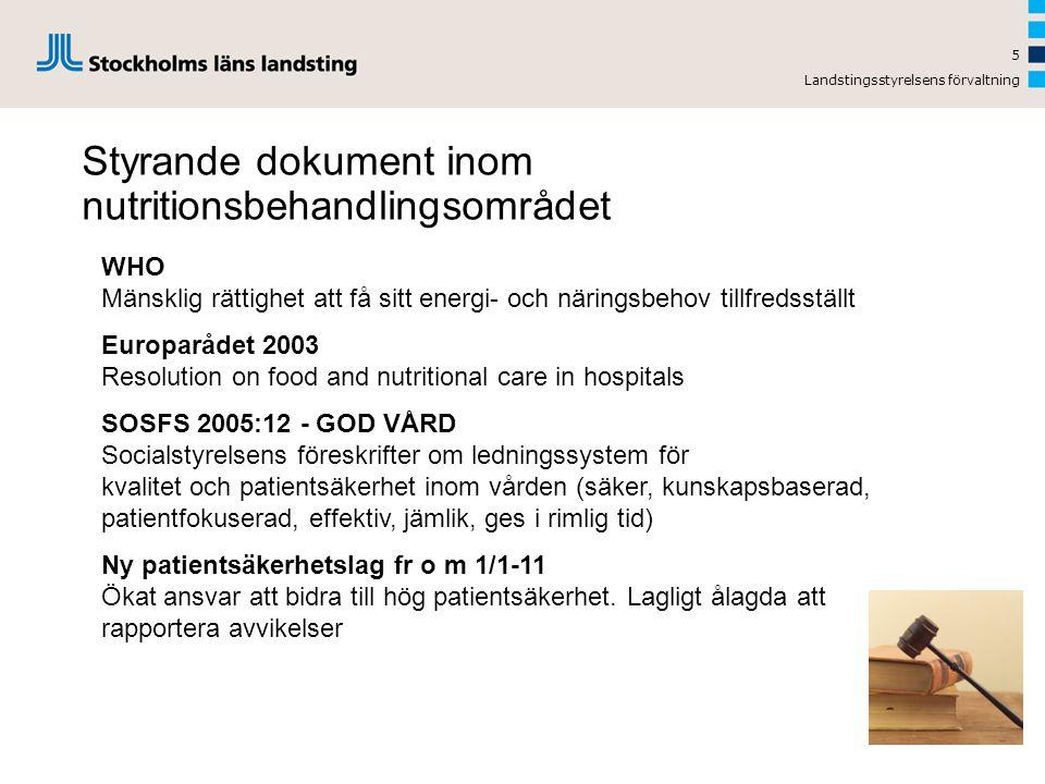 Landstingsstyrelsens förvaltning Europarådet 2003 Resolution on food and nutritional care in hospitals  Måltidssystem bör vara anpassas efter patienternas behov (olika system behövs).