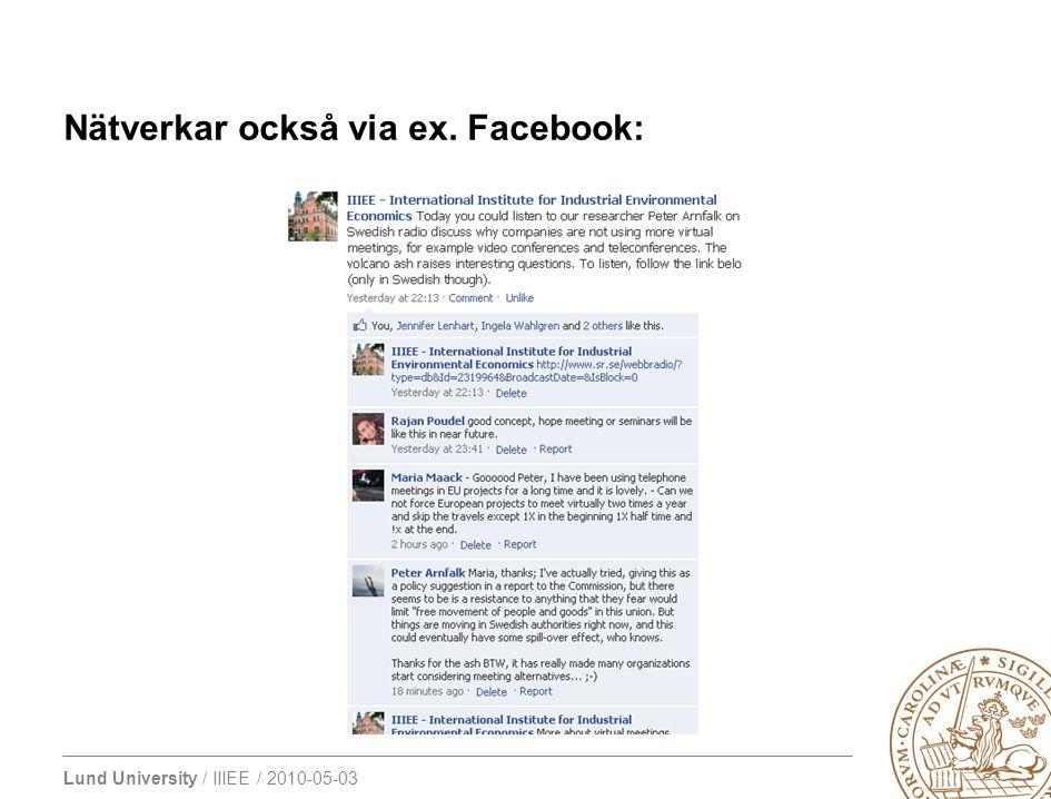 Lund University / IIIEE / 2010-05-03 Nätverkar också via ex. Facebook:
