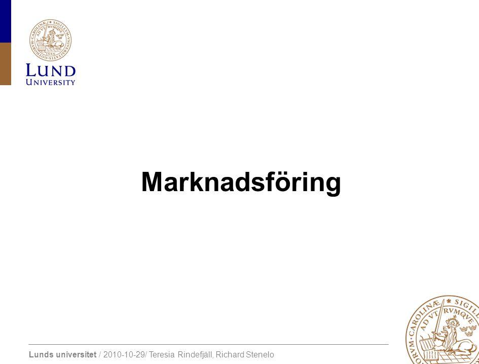Lunds universitet / 2010-10-29/ Teresia Rindefjäll, Richard Stenelo Marknadsföring