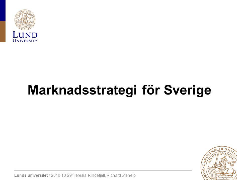 Lunds universitet / 2010-10-29/ Teresia Rindefjäll, Richard Stenelo Marknadsstrategi för Sverige