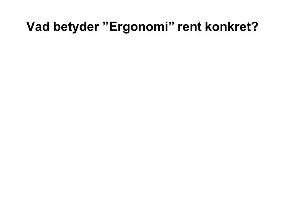 "Vad betyder ""Ergonomi"" rent konkret?"