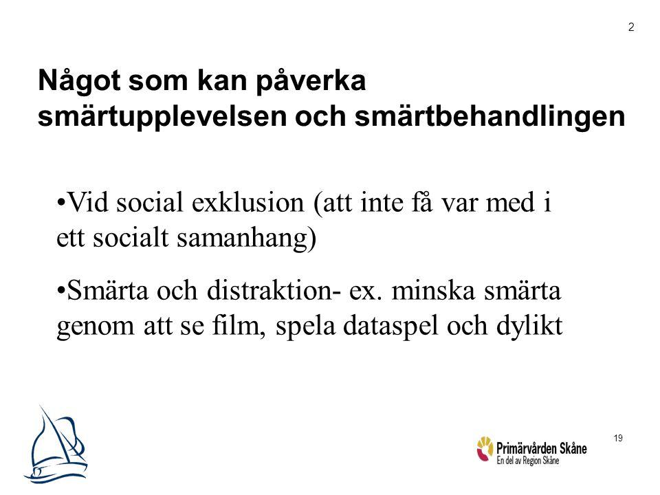 19 Vid social exklusion (att inte få var med i ett socialt samanhang) Smärta och distraktion- ex. minska smärta genom att se film, spela dataspel och