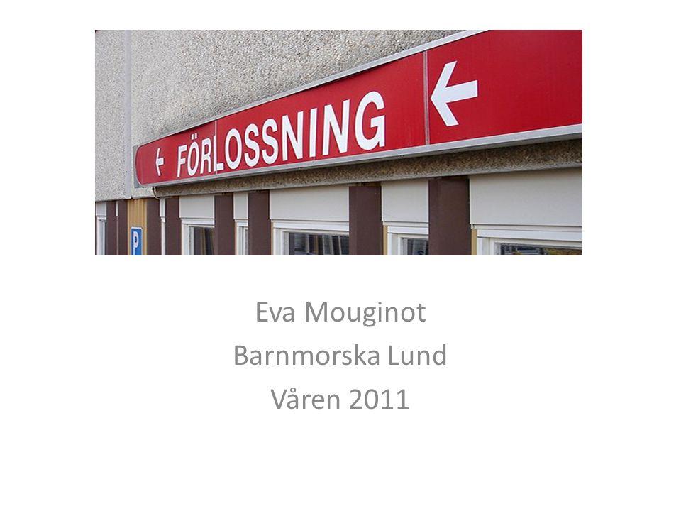 Förlossning Eva Mouginot Barnmorska Lund Våren 2011