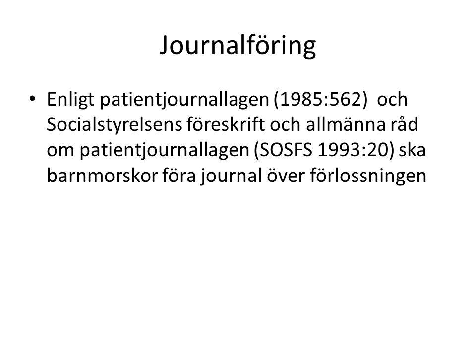 Journalföring Enligt patientjournallagen (1985:562) och Socialstyrelsens föreskrift och allmänna råd om patientjournallagen (SOSFS 1993:20) ska barnmo