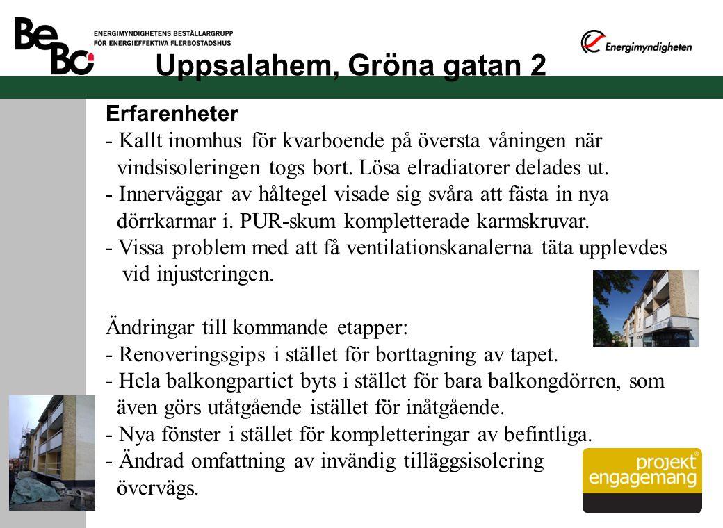 Uppsalahem, Gröna gatan 2 Erfarenheter - Kallt inomhus för kvarboende på översta våningen när vindsisoleringen togs bort. Lösa elradiatorer delades ut
