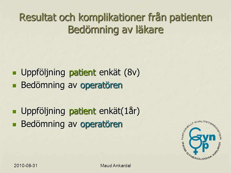 2010-08-31Maud Ankardal Urinary leackage after 1 year Total previous surgery ContinentOnce a week leackage daily NoneCount9182521431313 %69,9%19,2%10,9%100,0% hysterectomyCount1333346212 %62,7%15,6%21,7%100,0% Prolapse surgCount6116 93 %65,6%17,2% 100,0% Hyst&prolaps surg Count207936 %55,6%19,4%25,0%100,0% Incontinece surgCount2025554311 %65,0%17,7%17,4%100,0% Hyst&Incont surgCount4872075 %64,0%9,3%26,7%100,0% Incont&prolaps surg Count2571042 %59,5%16,7%23,8%100,0% Hyst&inkont& prolapse surg Count22812 %16,7% 66,7%100,0% Total Count14093793062094 %67,3%18,1%14,6%100,0%