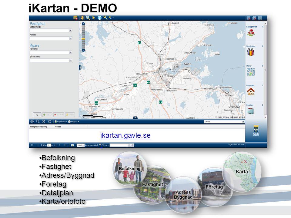 iKartan - DEMO ikartan.gavle.se Befolkning Fastighet Adress/Byggnad Företag Detaljplan Karta/ortofoto Befolkning Fastighet Adress/Byggnad Företag Deta