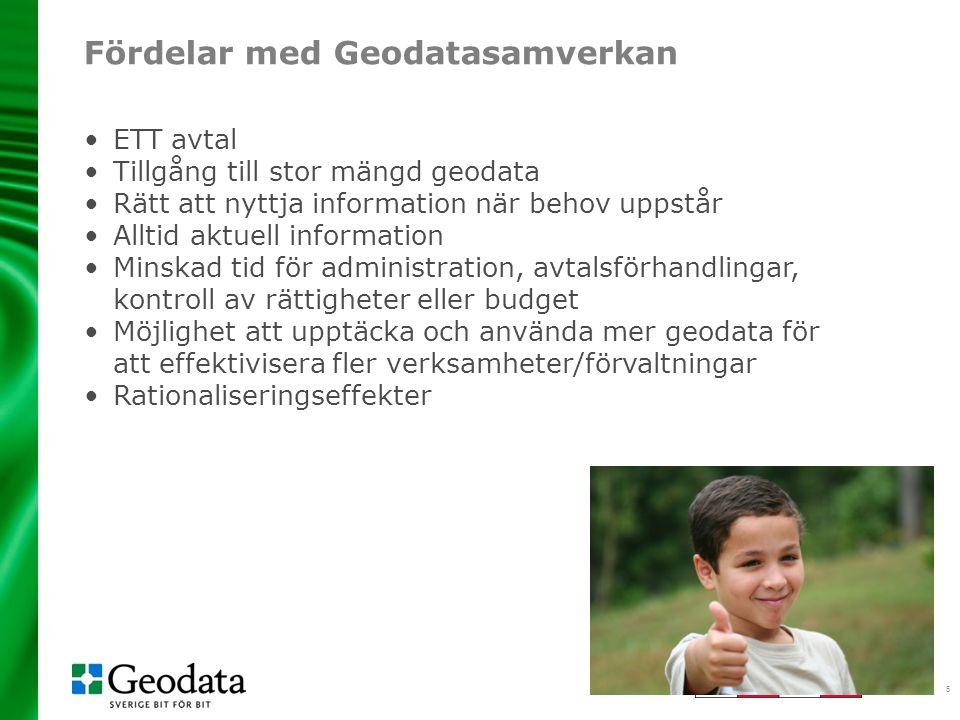 5 Fördelar med Geodatasamverkan ETT avtal Tillgång till stor mängd geodata Rätt att nyttja information när behov uppstår Alltid aktuell information Mi