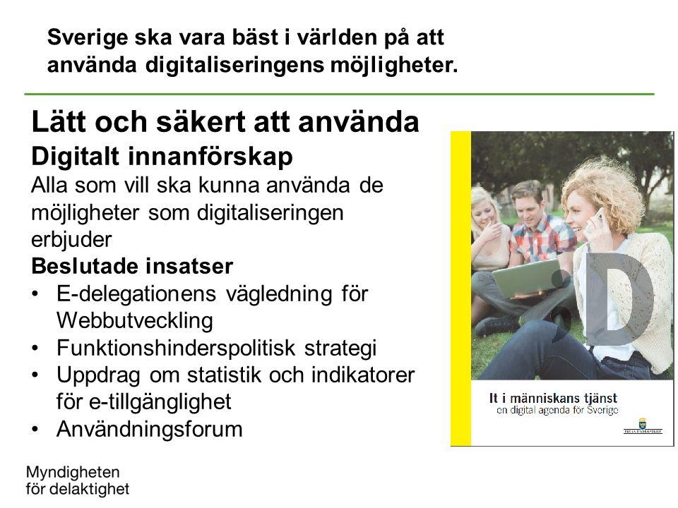 Sverige ska vara bäst i världen på att använda digitaliseringens möjligheter.