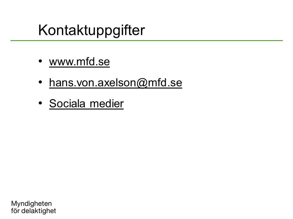 Kontaktuppgifter www.mfd.se hans.von.axelson@mfd.se Sociala medier