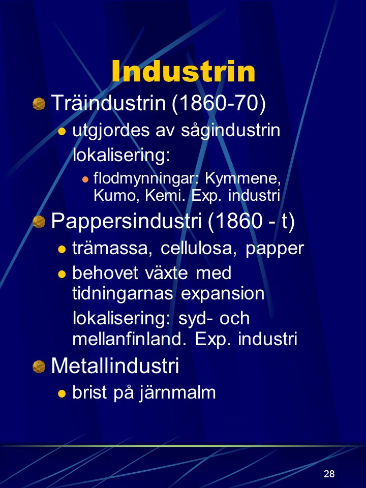 27 nya tätorter uppstod lättare placera industrin H:fors - Tavastehus 1862 Riihimäki Petersburg 1870 Längd: 1870 600 km 1900 3000 km 1918 4000 km
