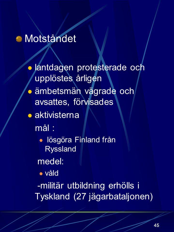 44 Andra förryskningsperioden 1908-1917 1908 ryska ministerrådet rätt att granska finska ärenden 1910 bestämmelse om rikslagstiftning återinförs 1912