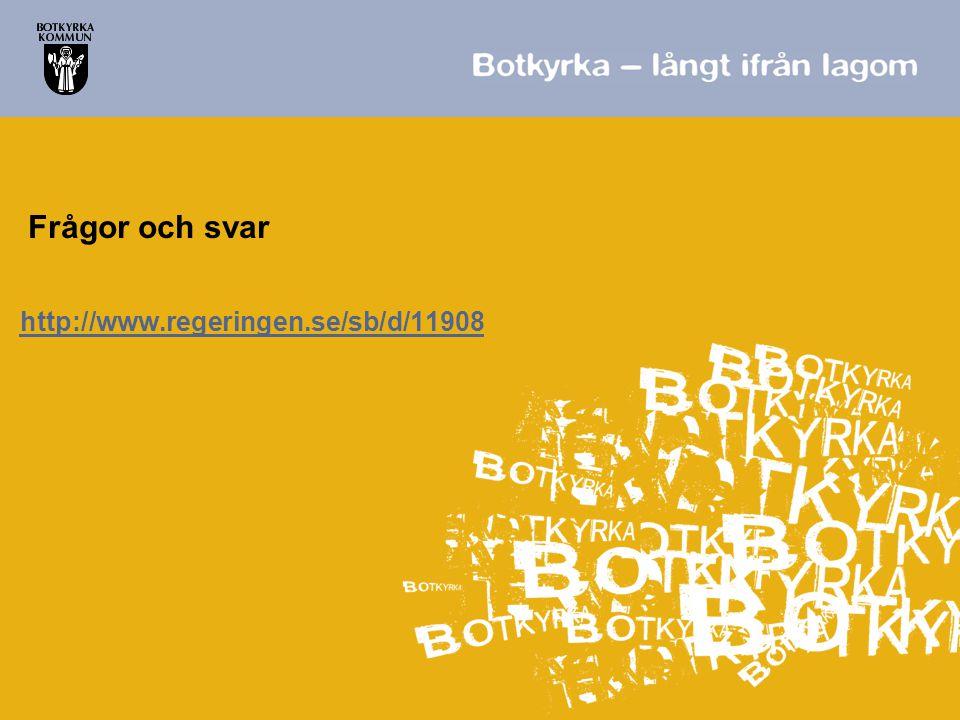 http://www.regeringen.se/sb/d/11908 Frågor och svar