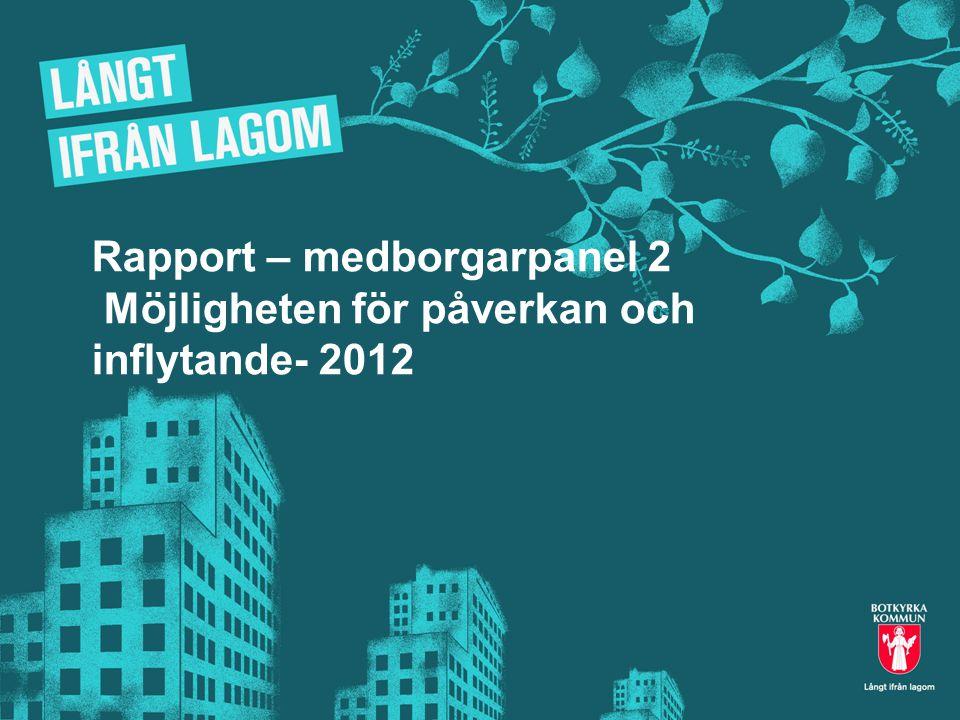 Rapport – medborgarpanel 2 Möjligheten för påverkan och inflytande- 2012