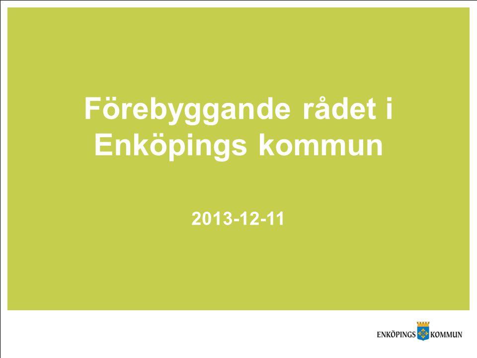Förebyggande rådet i Enköpings kommun 2013-12-11