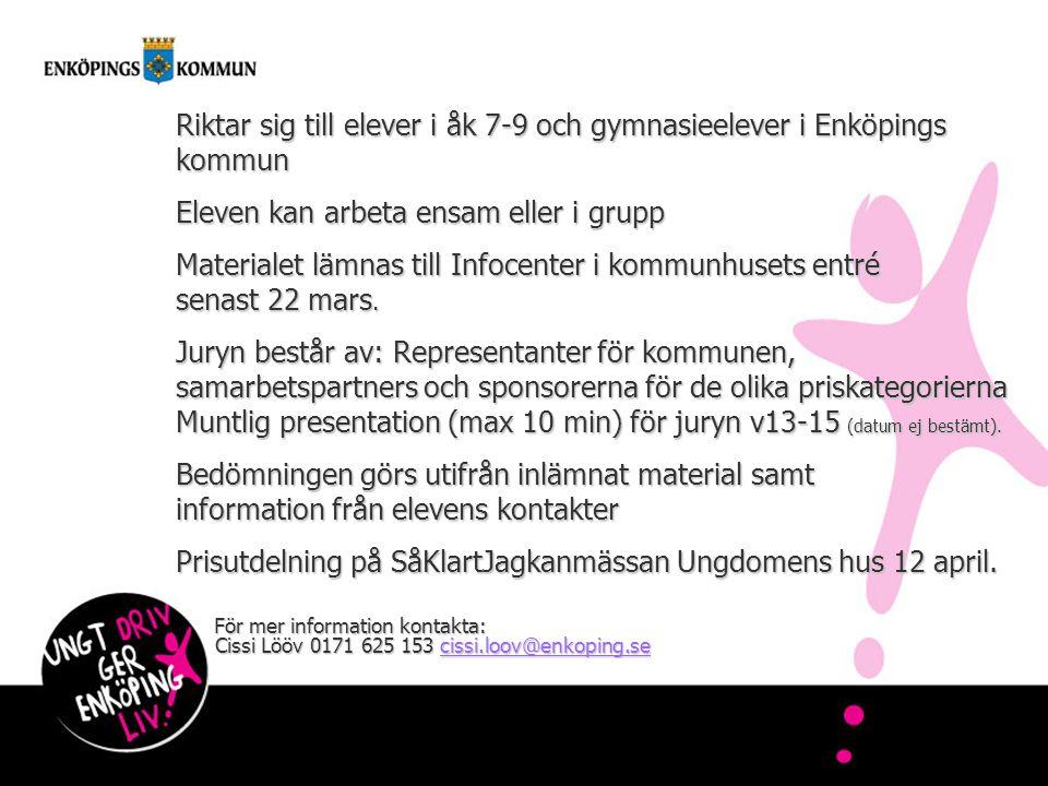Riktar sig till elever i åk 7-9 och gymnasieelever i Enköpings kommun Eleven kan arbeta ensam eller i grupp Materialet lämnas till Infocenter i kommunhusets entré senast 22 mars.