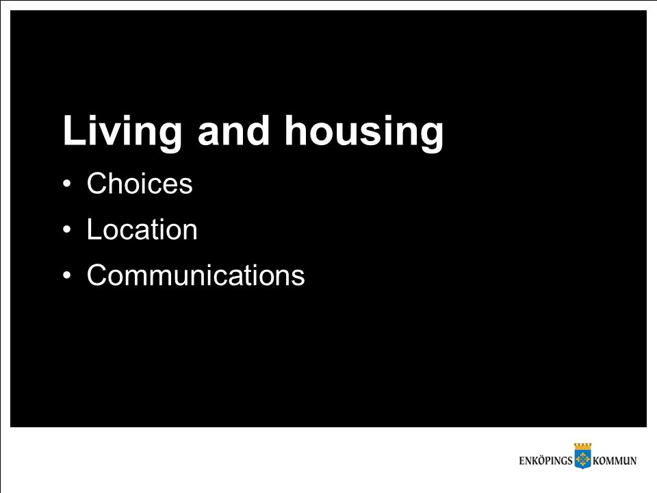 Living and housing Choices Location Communications