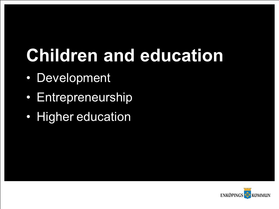 Children and education Development Entrepreneurship Higher education