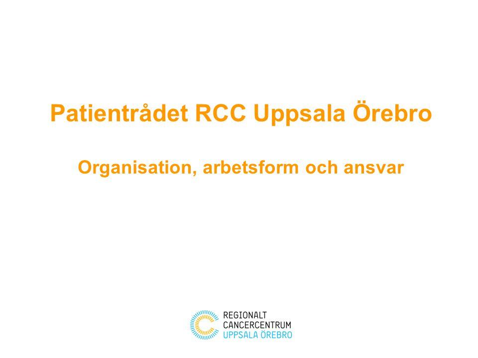 Patientrådet RCC Uppsala Örebro Organisation, arbetsform och ansvar
