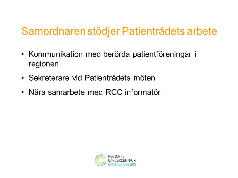 Kommunikation med berörda patientföreningar i regionen Sekreterare vid Patientrådets möten Nära samarbete med RCC informatör Samordnaren stödjer Patie