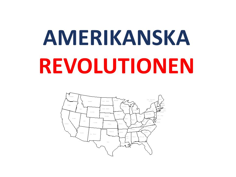 Källor: Informationen kommer från Levande Historia 8, Natur och Kultur och är en sammanfattning av avsnittet om Amerikanska revolutionen