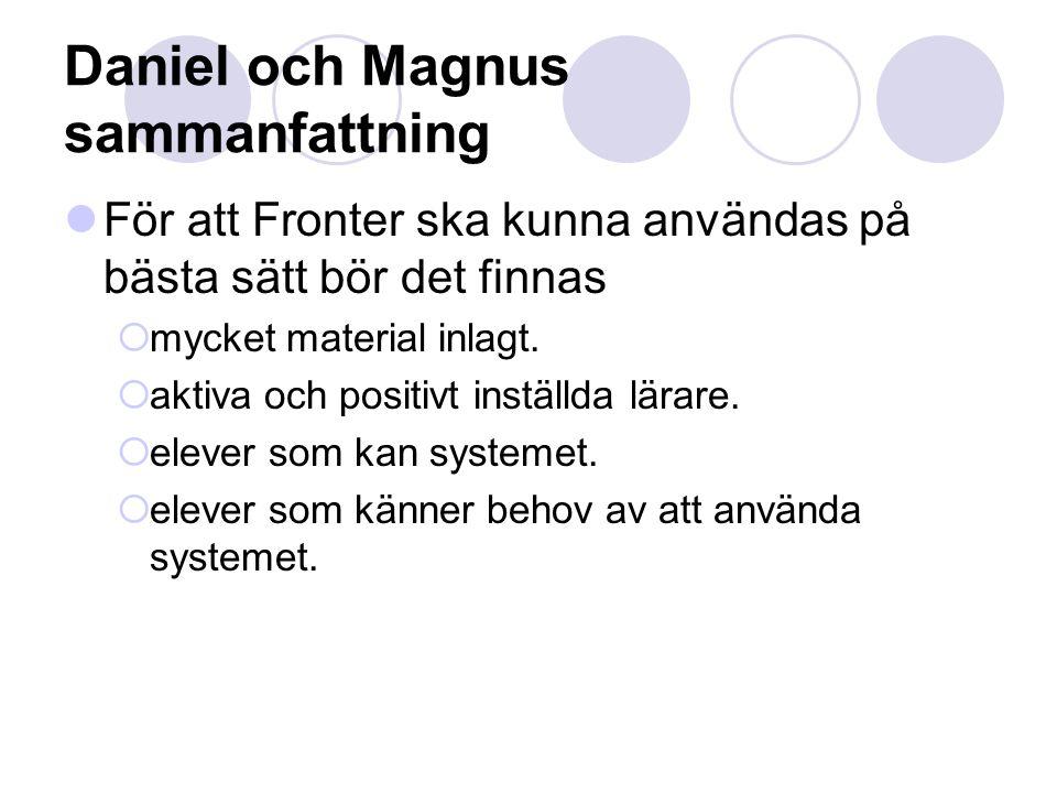 Daniel och Magnus sammanfattning För att Fronter ska kunna användas på bästa sätt bör det finnas  mycket material inlagt.  aktiva och positivt instä