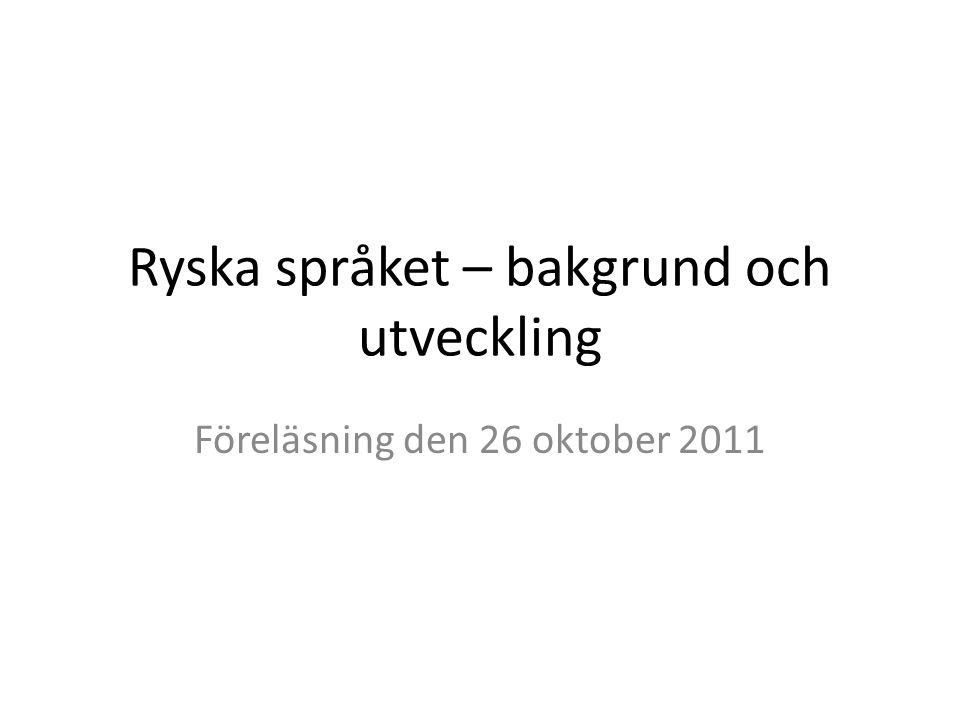 Ryska och svenska är besläktade språk.Men hur.