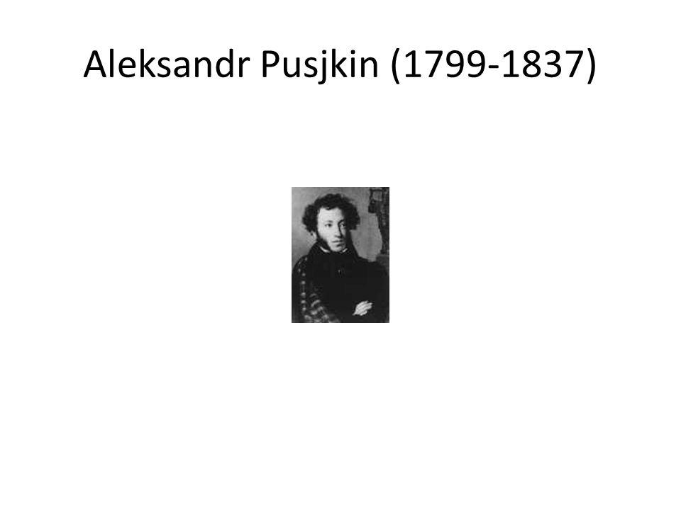 Aleksandr Pusjkin (1799-1837)