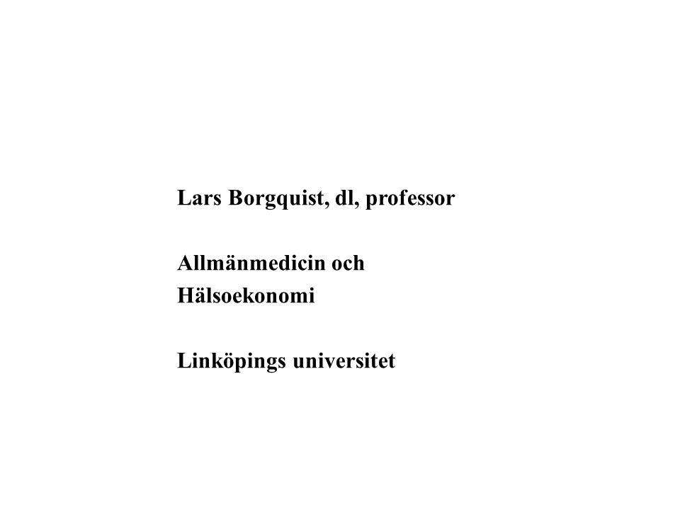 Lars Borgquist, dl, professor Allmänmedicin och Hälsoekonomi Linköpings universitet