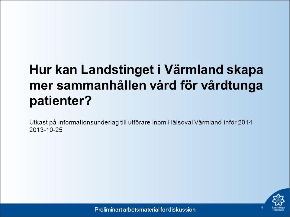 Hur kan Landstinget i Värmland skapa mer sammanhållen vård för vårdtunga patienter.