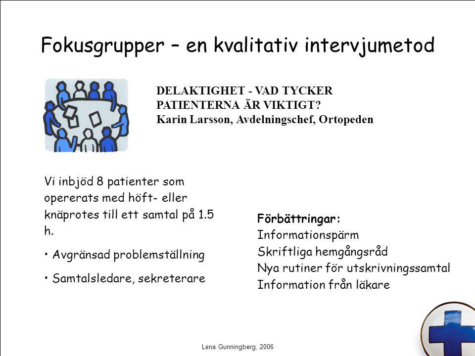 Lena Gunningberg, 2006 DELAKTIGHET - VAD TYCKER PATIENTERNA ÄR VIKTIGT? Karin Larsson, Avdelningschef, Ortopeden Fokusgrupper – en kvalitativ intervju