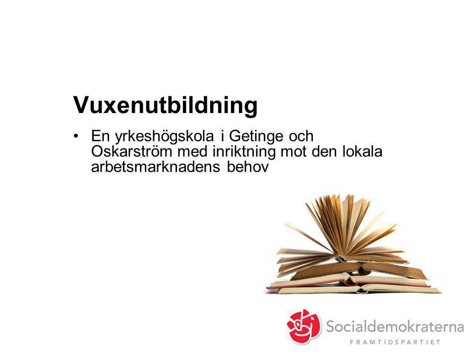 Vuxenutbildning En yrkeshögskola i Getinge och Oskarström med inriktning mot den lokala arbetsmarknadens behov