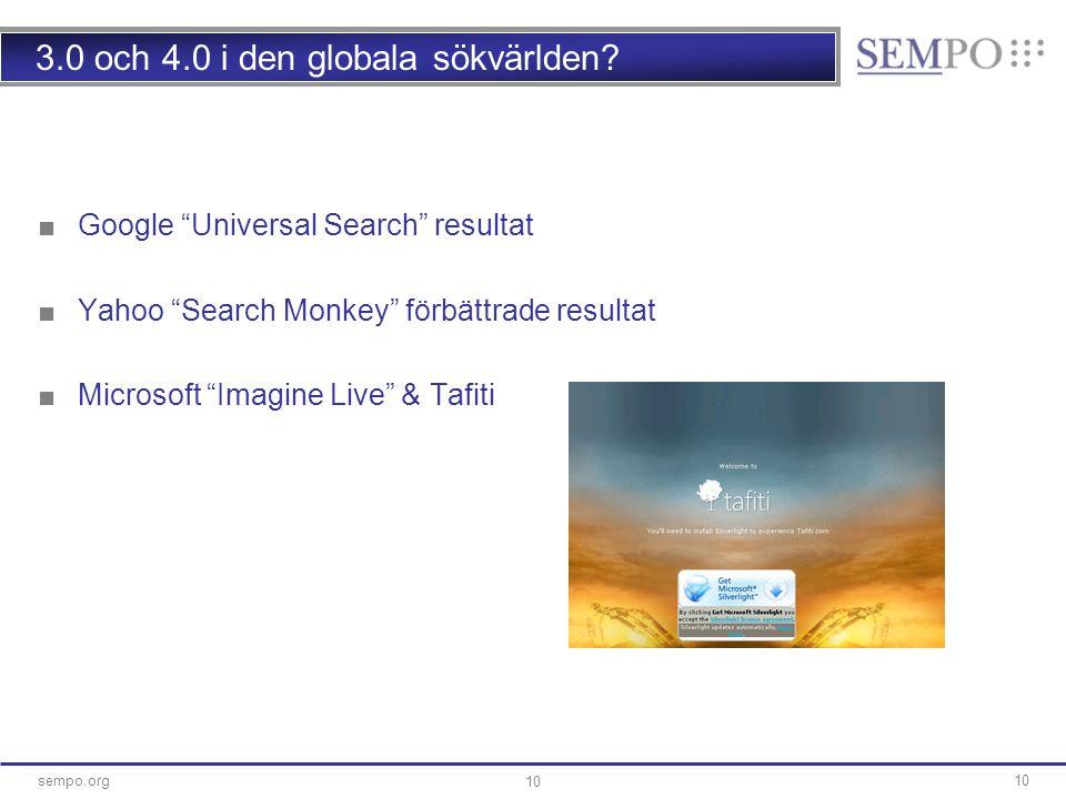 """10sempo.org 10 3.0 och 4.0 i den globala sökvärlden? ■Google """"Universal Search"""" resultat ■Yahoo """"Search Monkey"""" förbättrade resultat ■Microsoft """"Imagi"""