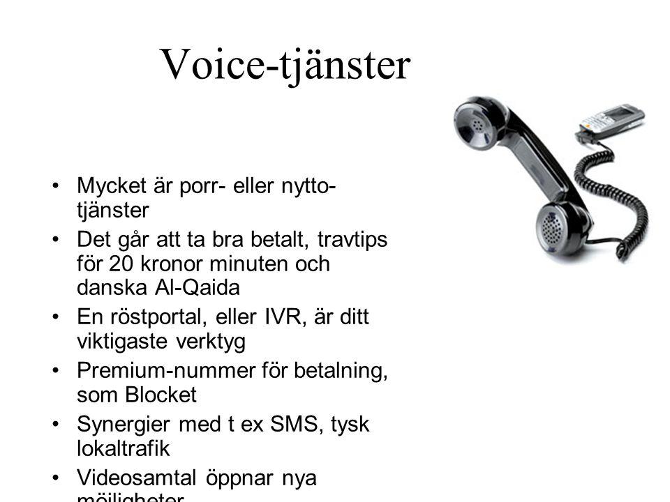 Voice-tjänster Mycket är porr- eller nytto- tjänster Det går att ta bra betalt, travtips för 20 kronor minuten och danska Al-Qaida En röstportal, eller IVR, är ditt viktigaste verktyg Premium-nummer för betalning, som Blocket Synergier med t ex SMS, tysk lokaltrafik Videosamtal öppnar nya möjligheter