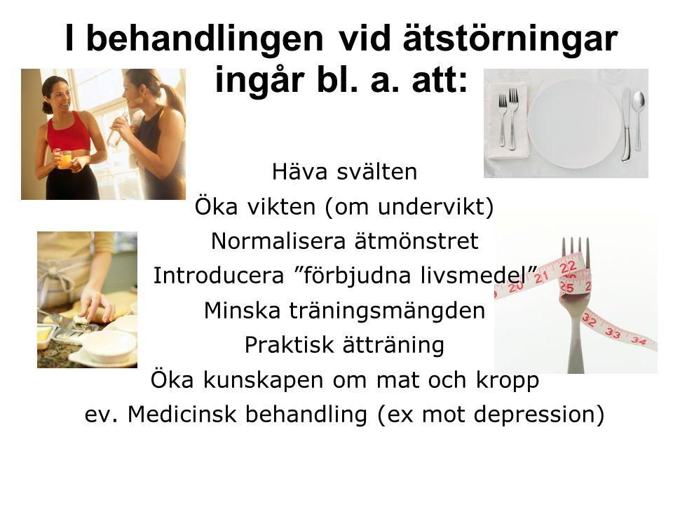 Ätstörningar hos idrottare Vill öka prestation och/eller få rätt utseende/fysik.