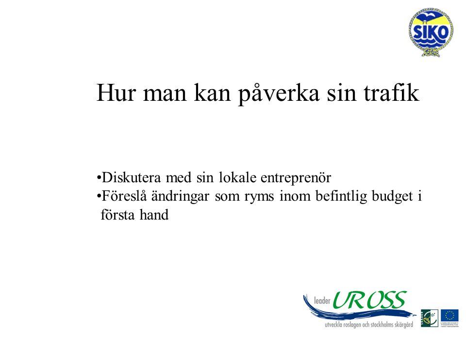 Hur man kan påverka sin trafik Diskutera med sin lokale entreprenör Föreslå ändringar som ryms inom befintlig budget i första hand