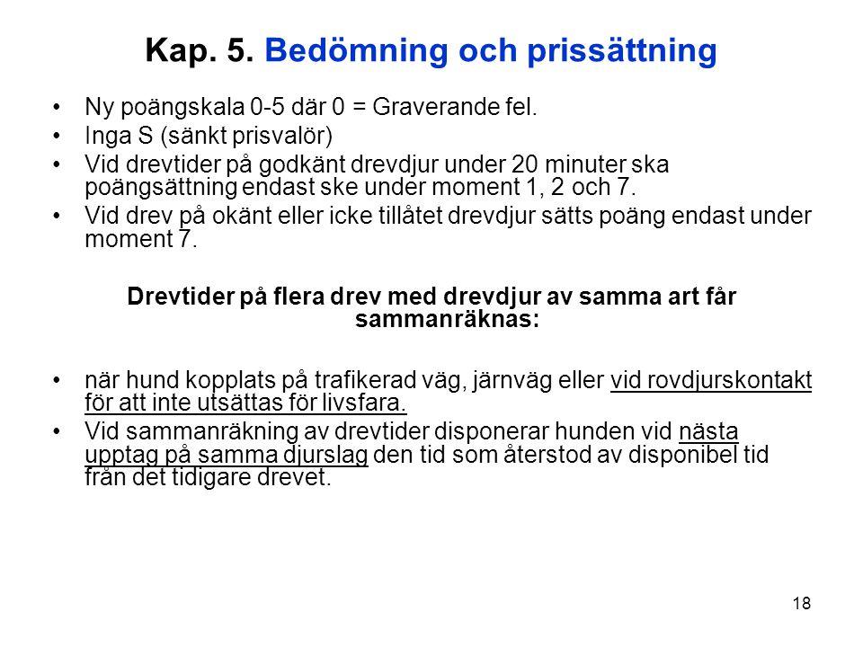 18 Kap.5. Bedömning och prissättning Ny poängskala 0-5 där 0 = Graverande fel.