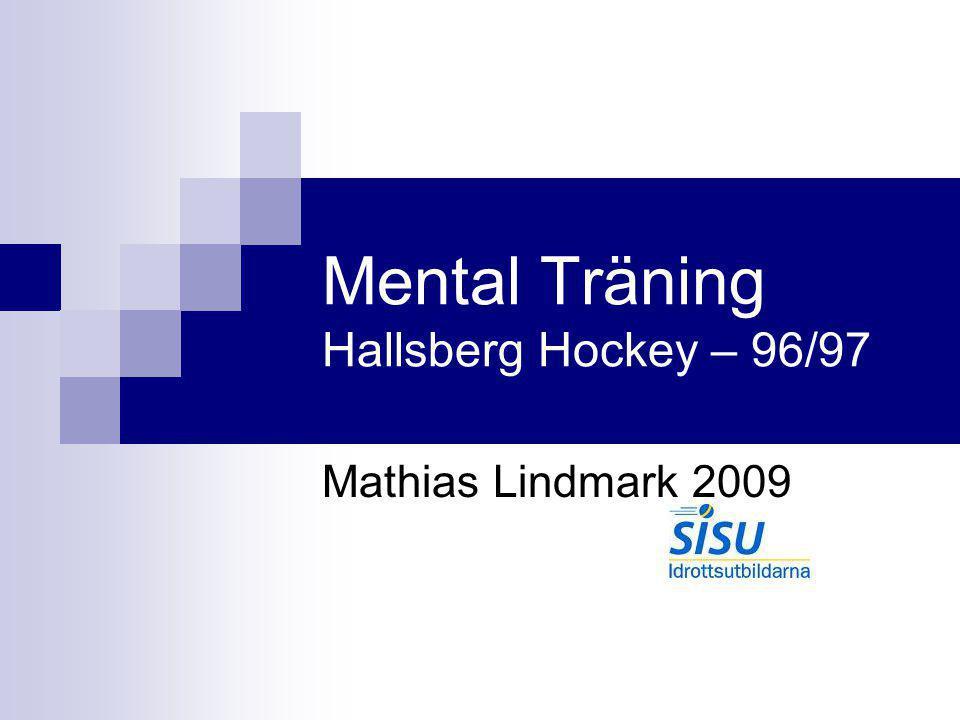Mental Träning Hallsberg Hockey – 96/97 Mathias Lindmark 2009
