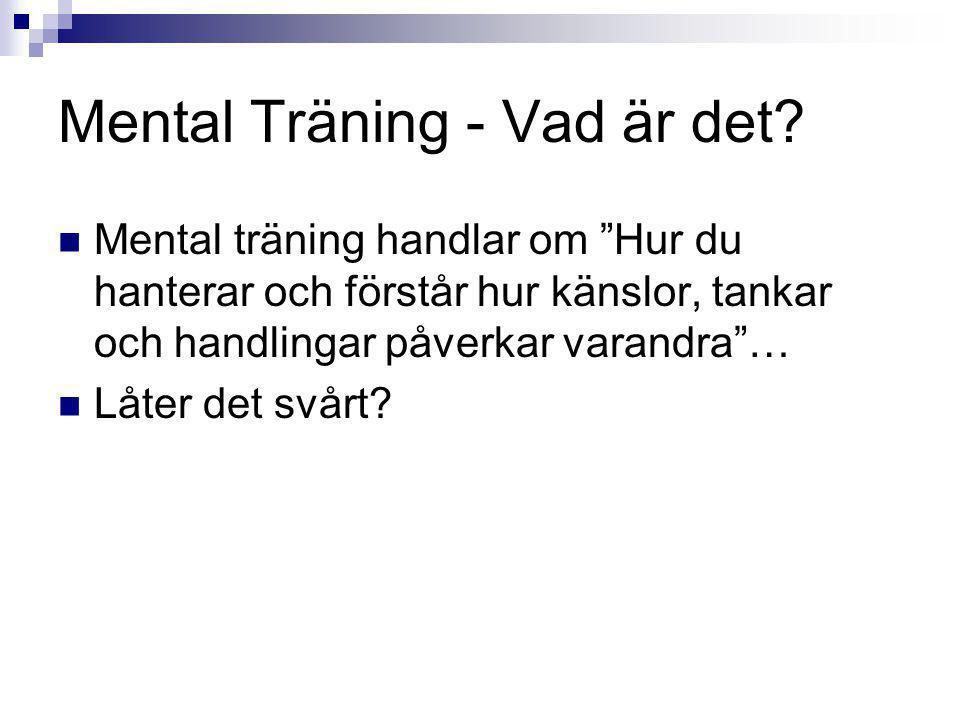 Mentala träningstekniker.