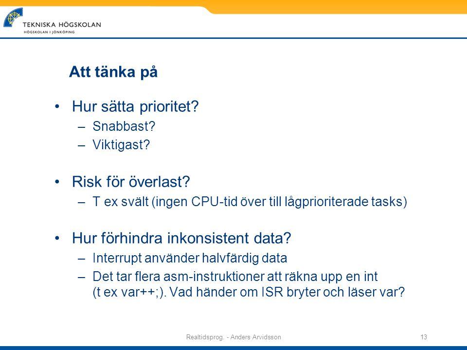 Realtidsprog. - Anders Arvidsson13 Att tänka på Hur sätta prioritet.