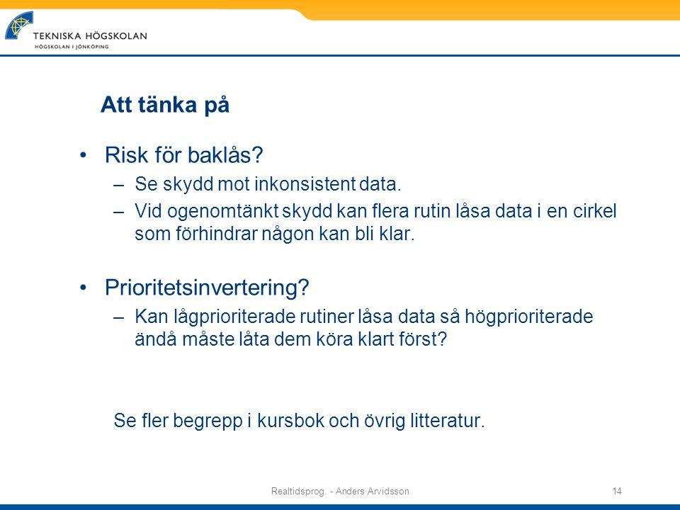 Realtidsprog. - Anders Arvidsson14 Att tänka på Risk för baklås.
