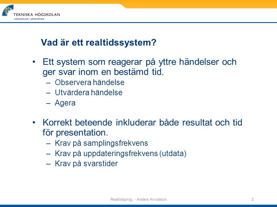 Realtidsprog. - Anders Arvidsson2 Vad är ett realtidssystem.