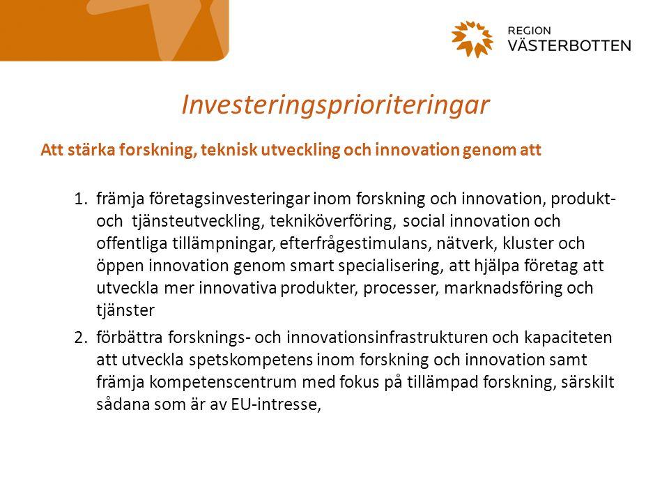 Investeringsprioriteringar Att stärka forskning, teknisk utveckling och innovation genom att 1.främja företagsinvesteringar inom forskning och innovat